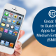 10 Great Tips to Build Mobile Apps for Small Medium Enterprises (SMEs)